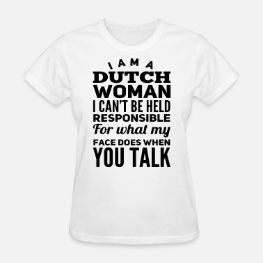 Autism Is My Superpower i am a dutch woman i can not be held responsible f - Women's T-Shirt