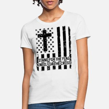stand for the flag kneel for the cross america - Women's T-Shirt