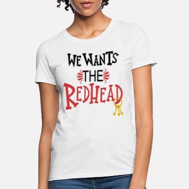 b26f4c88 Disney Quote We wants the Redhead Disney vacation disney disney -  Women's