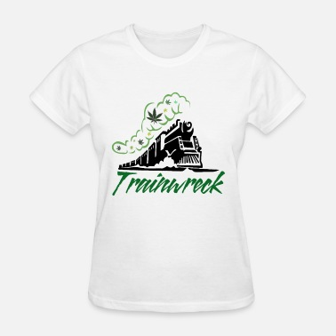 Train Wreck Train Wreck Strain Cannabis Marijuana Weed Pot Lea - Women's T-Shirt