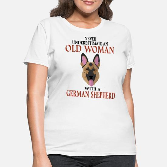 476c64a8 never underestimate an old woman with a german she Women's T-Shirt ...
