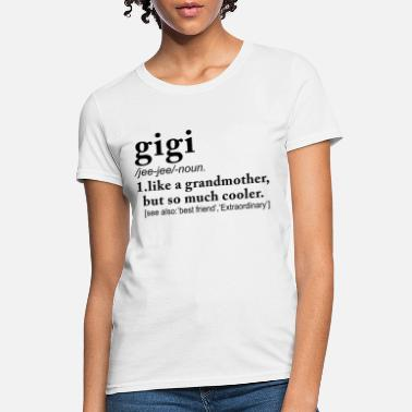 Sayings gigi like a grandmother but so much cooler grandma - Women's T-Shirt