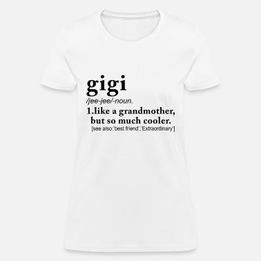 72d67b8a6 gigi like a grandmother but so much cooler grandma Men's T-Shirt ...