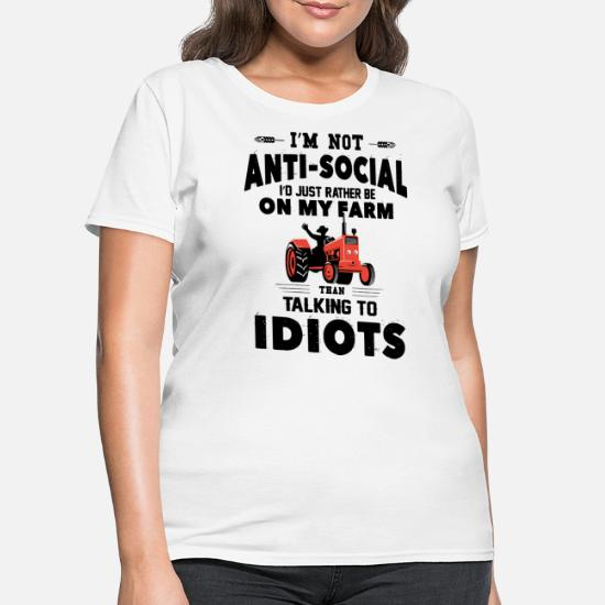 I am not anto social Id just father be on my farm Women's T