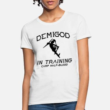 Camp Half Blood DEMIGOD In Training Camp Half Blood Percy Jackson - Women's T-Shirt