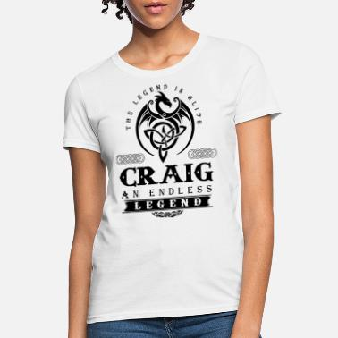 Alive the legend is alive craig an endless legend hipste - Women's T-Shirt