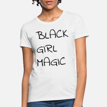 56ef1ee4f83 Women s Premium T-Shirt. Black Girl Magic. from  23.49 · Black Girl Magic  Black Girl Magic - Women  39 s ...