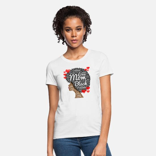 African American T-Shirts - Mother's Day Black Woman - Women's T-Shirt white