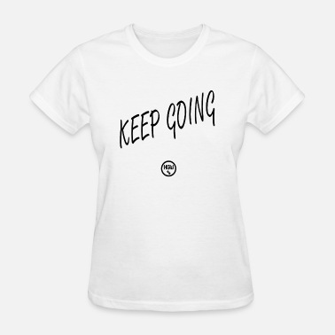 Hardcore Gym Wear KEEP GOING - Motivation - Women's T-Shirt