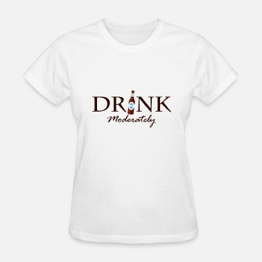 Moderator Drink moderately - Women's T-Shirt