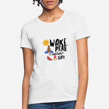 Wake Wake Pray SIsterlocks Slay-White - Women's T-Shirt