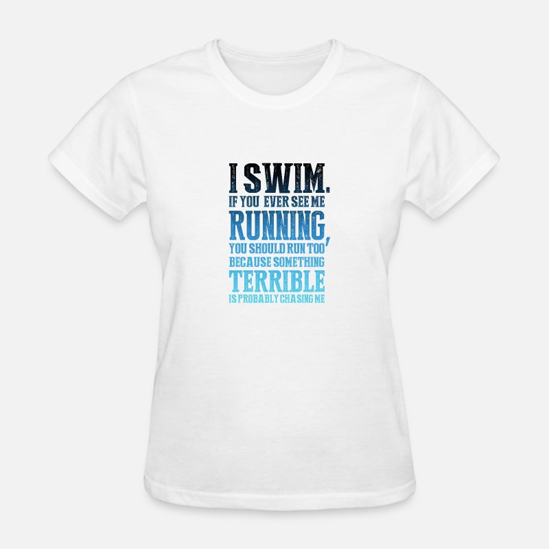 d134c109 FUNNY BLUE SWIMMING QUOTE! GIFT IDEA FOR SWIMMER Women's T-Shirt ...