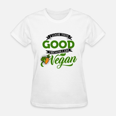 I Am Vegan Vegan - because I am Vegan - Women's T-Shirt