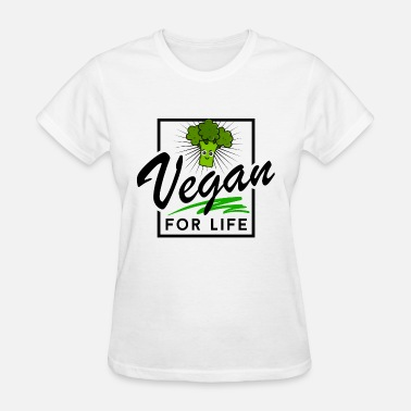 Vegan Life Vegan - Vegan for Life (Broccoli) - Women's T-Shirt