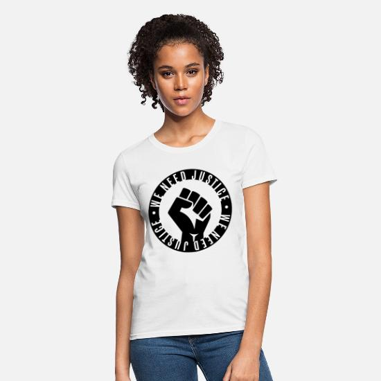 Justice T-Shirts - We Need Justice - Women's T-Shirt white