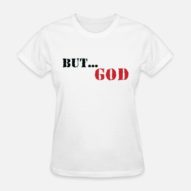 Tees-god but God tee - Women's T-Shirt