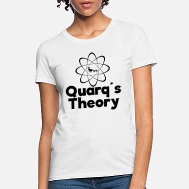 Quark Quarks String Theory Science Atoms - Women's T-Shirt