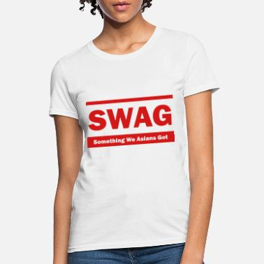 Dope Asian Swag (Something We Asians Got) - Women's T-Shirt