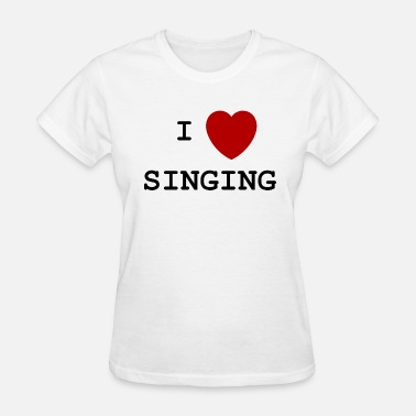 I Love To Sing I love singing - Women's T-Shirt