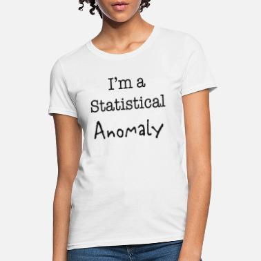Statistics Statistical Anomaly - Women's T-Shirt