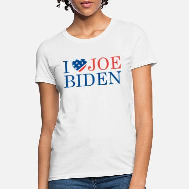 Joe Biden I Love Joe Biden - Women's T-Shirt