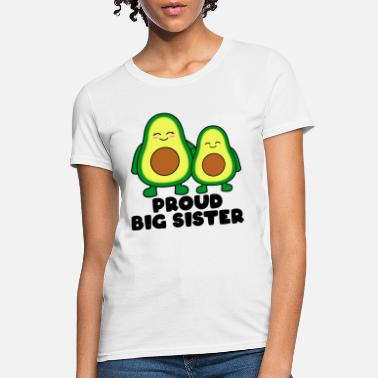 Big Sis PROUD BIG SISTER AVOCADOS - Women's T-Shirt