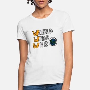 World Wide Web World Wide Web (Internet) - Women's T-Shirt
