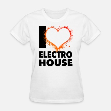 I Love House I love electro House - Women's T-Shirt