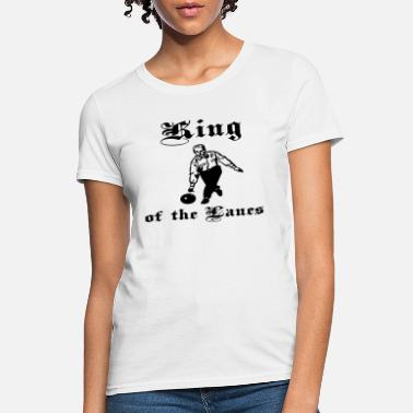 Lanes King of the Lanes Bowling Mens Design - Women's T-Shirt