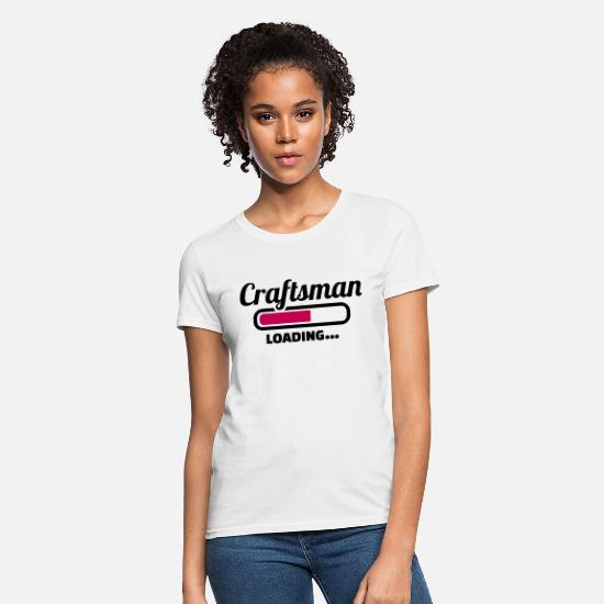 Craftsman T-Shirts - Craftsman - Women's T-Shirt white