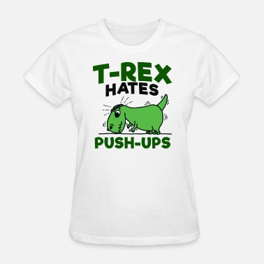 Rex Push Up T Rex Push Ups - Women's T-Shirt