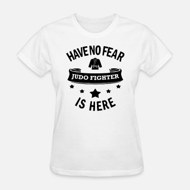 Have No Fear have no fear - Women's T-Shirt