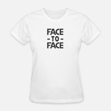 Face It face to face - Women's T-Shirt