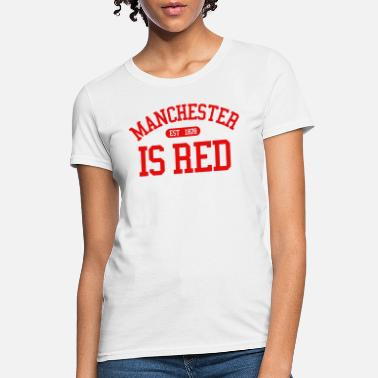 Manchester Manchester is Red United Kingdom Soccer Sport Cool - Women's T-Shirt