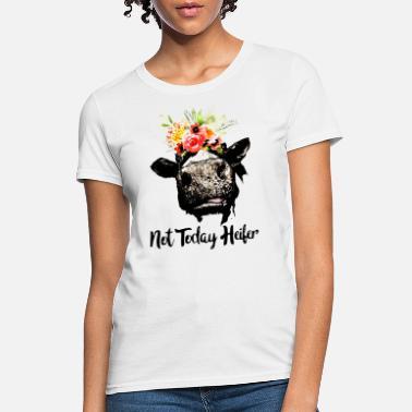 4a569839546e not today heifer flowers head animals cute lovely - Women's T-