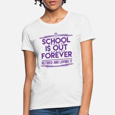 088cb32e Retired Teacher Schools Out Funny Teaching School T-Shirt - Retired  Retirement - Women&#