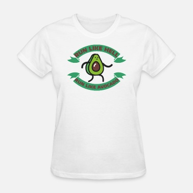 Run Like Hell funny saying run like hell run like avocado gift - Women's T-Shirt