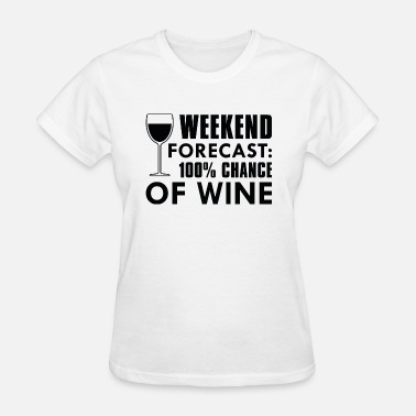 Funny Grapes Weekend Forecast Wine - Women's T-Shirt