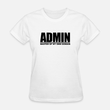 Master Of My Own Domain ADMIN - MASTER OF MY OWN DOMAIN - Women's T-Shirt