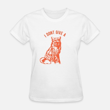 I Give No Fox I dont give a Fox - Women's T-Shirt