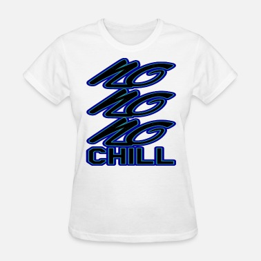 Chilled Chill or be chilled - Women's T-Shirt