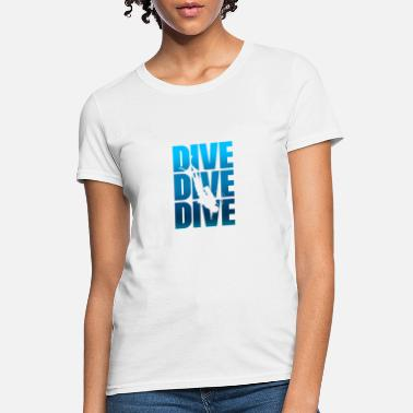 Diving Board DIVE DIVE DIVE - Women's T-Shirt