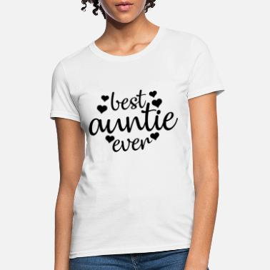 Best Auntie Ever love auntie - Women's T-Shirt