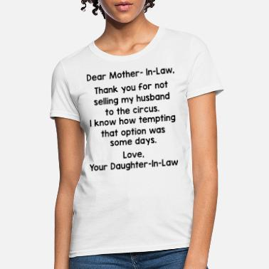Dear mother in law thank you for not selling my hu - Women's T-Shirt