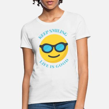 Keep smiling t-shirt -life's good t-shirt - Women's T-Shirt