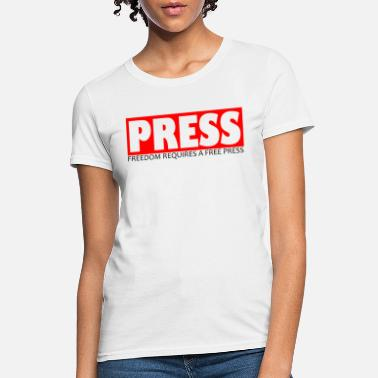 Freedom Of Speech Free Press Journalist Gift Freedom Of Speech - Women's T-Shirt