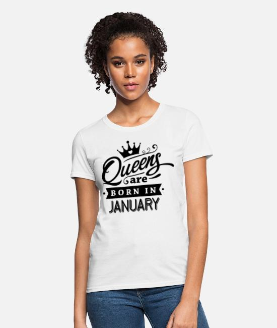 Born In January T-Shirts - Queens Are Born In January - Women's T-Shirt white