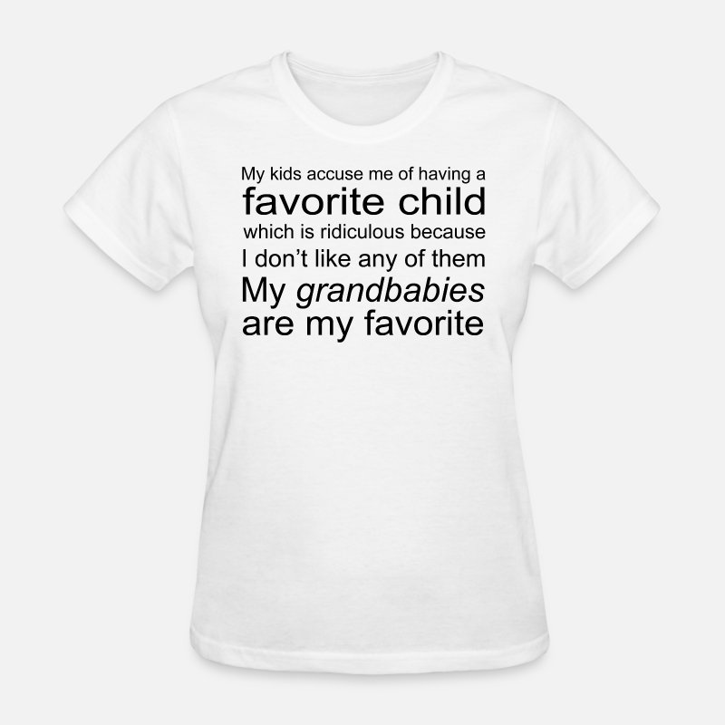 Favorite T-Shirts - My Kids Accuse Me Of Having A Favorite Child - Women's T-Shirt white