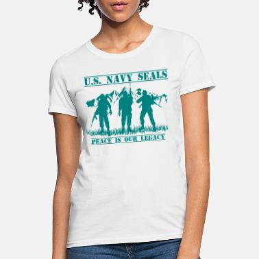 Navy Seals US Navy Seals - Peace Is Our Legacy - Women's T-Shirt