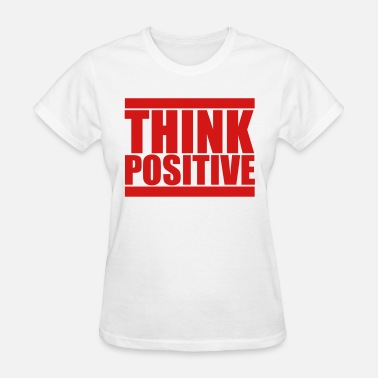 Stay Positive think cool think positive stay positive optimistic - Women's T-Shirt